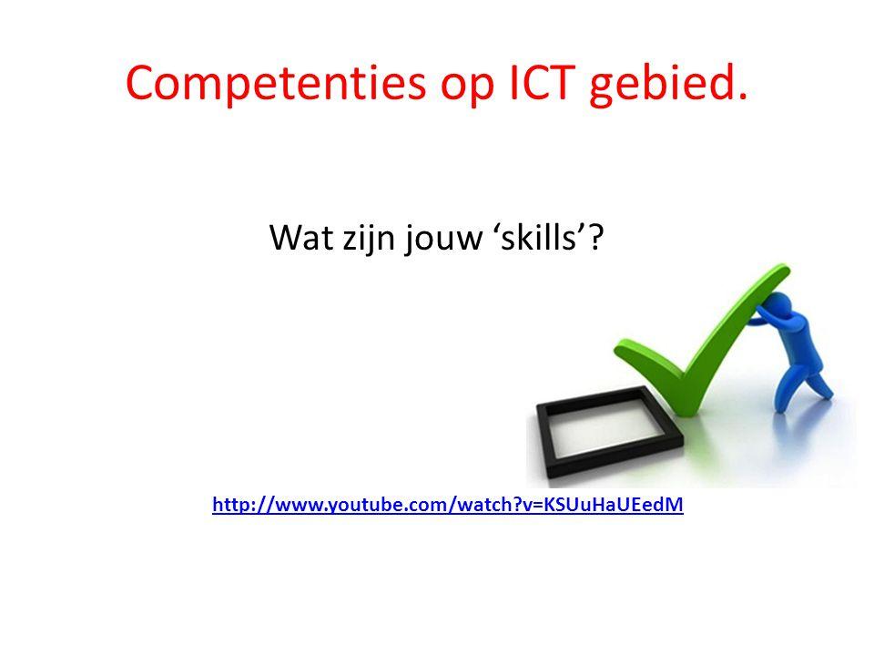 Competenties op ICT gebied. Wat zijn jouw 'skills'? http://www.youtube.com/watch?v=KSUuHaUEedM