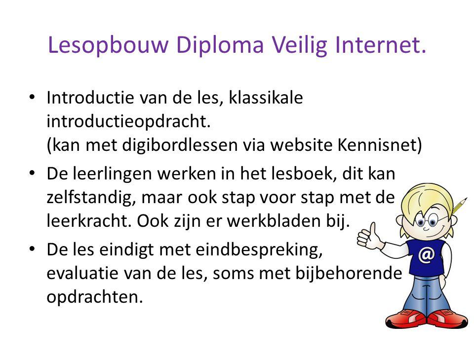 Lesopbouw Diploma Veilig Internet. Introductie van de les, klassikale introductieopdracht. (kan met digibordlessen via website Kennisnet) De leerlinge