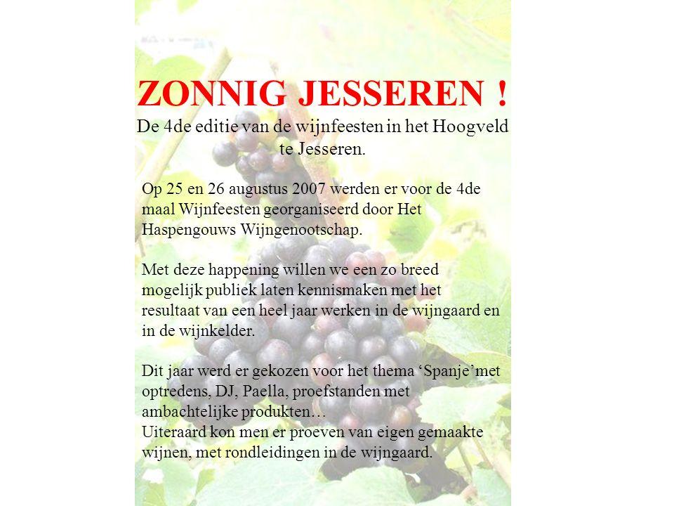 Op 25 en 26 augustus 2007 werden er voor de 4de maal Wijnfeesten georganiseerd door Het Haspengouws Wijngenootschap.