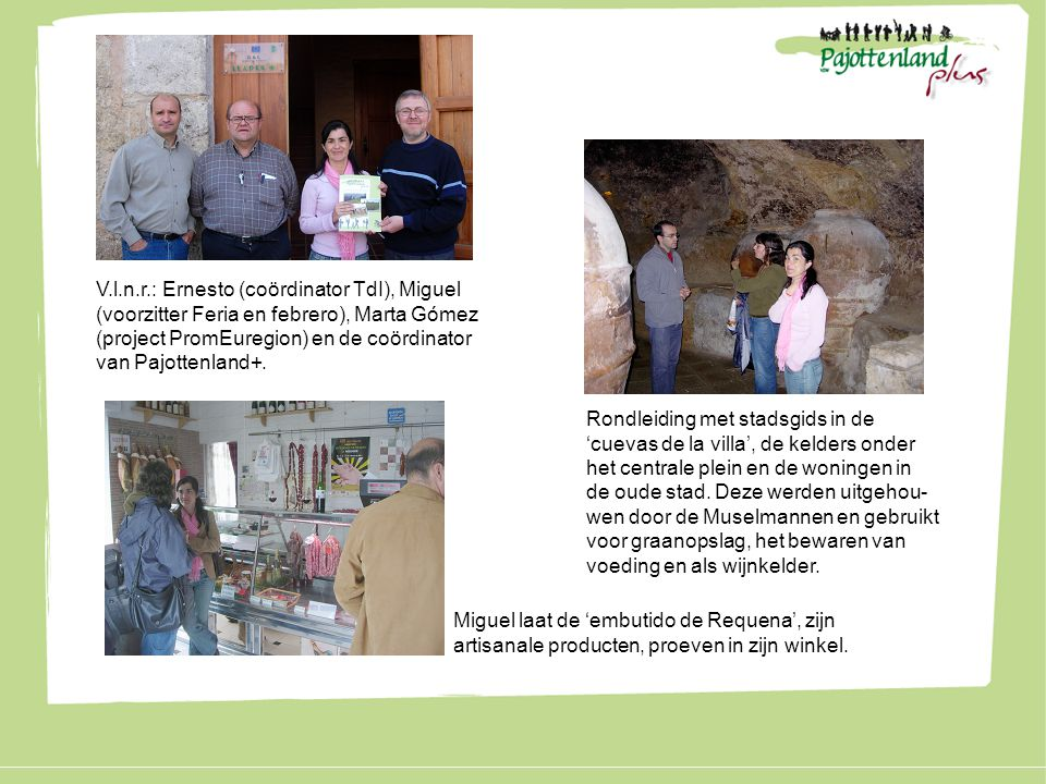 V.l.n.r.: Ernesto (coördinator TdI), Miguel (voorzitter Feria en febrero), Marta Gómez (project PromEuregion) en de coördinator van Pajottenland+.