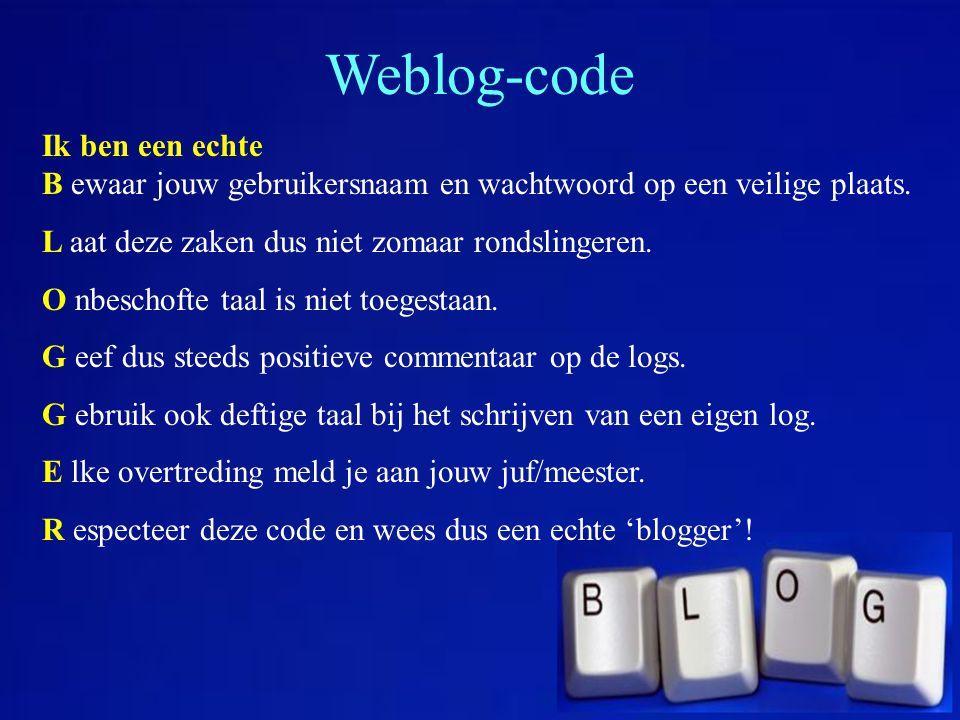 Weblog-code Ik ben een echte B ewaar jouw gebruikersnaam en wachtwoord op een veilige plaats. L aat deze zaken dus niet zomaar rondslingeren. O nbesch