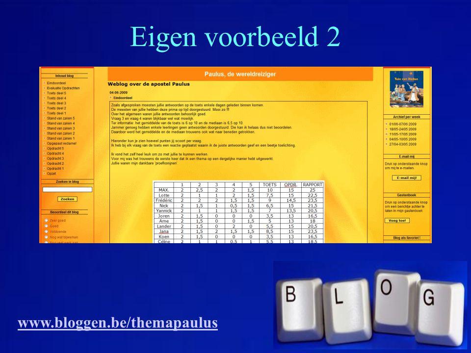 Eigen voorbeeld 2 www.bloggen.be/themapaulus