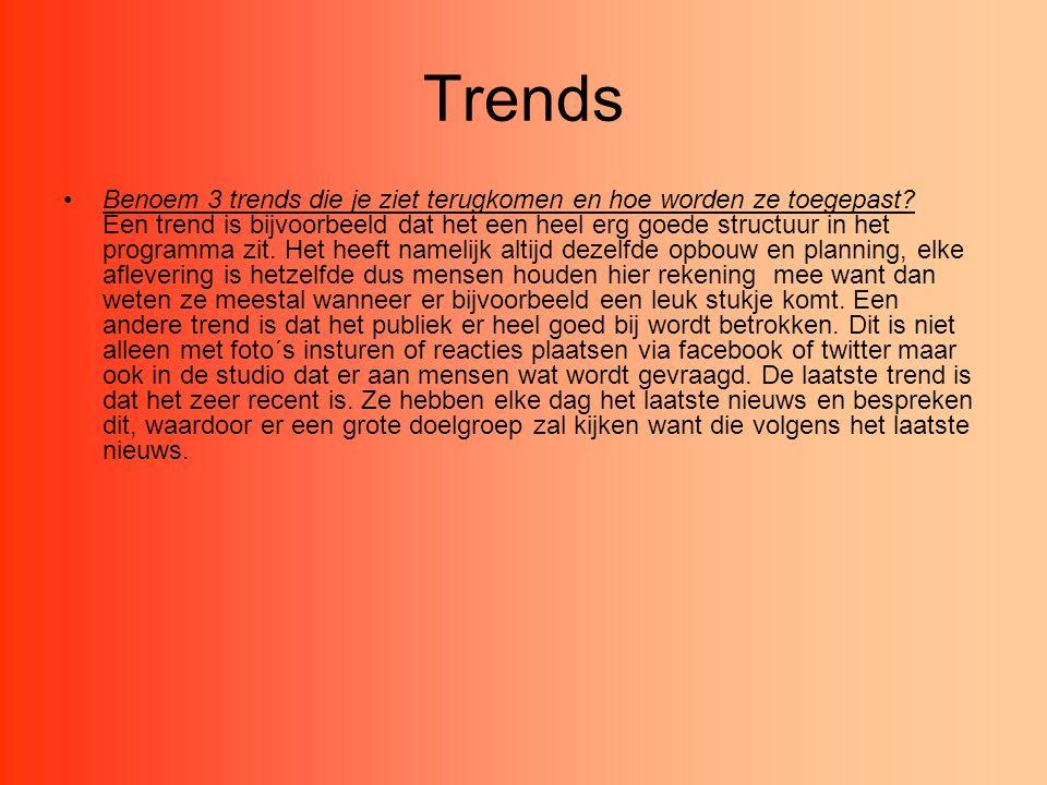 Trends Benoem 3 trends die je ziet terugkomen en hoe worden ze toegepast? Een trend is bijvoorbeeld dat het een heel erg goede structuur in het progra