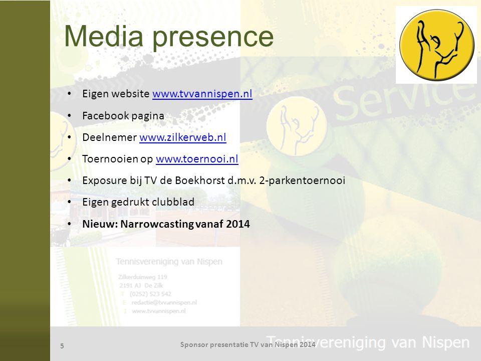 Media presence 5 Sponsor presentatie TV van Nispen 2014 Eigen website www.tvvannispen.nlwww.tvvannispen.nl Facebook pagina Deelnemer www.zilkerweb.nlw