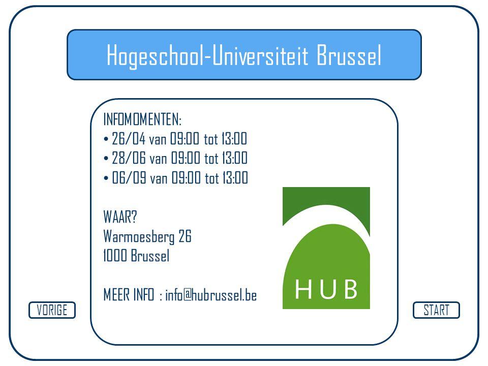 Hogeschool-Universiteit Brussel INFOMOMENTEN: 26/04 van 09:00 tot 13:00 28/06 van 09:00 tot 13:00 06/09 van 09:00 tot 13:00 WAAR? Warmoesberg 26 1000