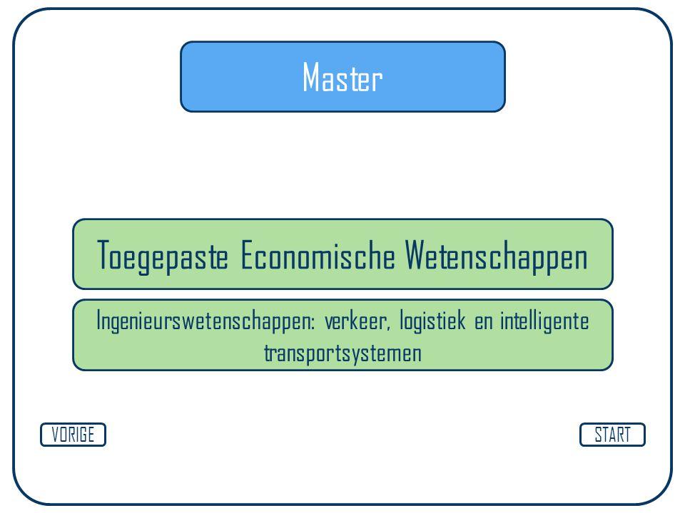 Master Toegepaste Economische Wetenschappen STARTVORIGE Ingenieurswetenschappen: verkeer, logistiek en intelligente transportsystemen