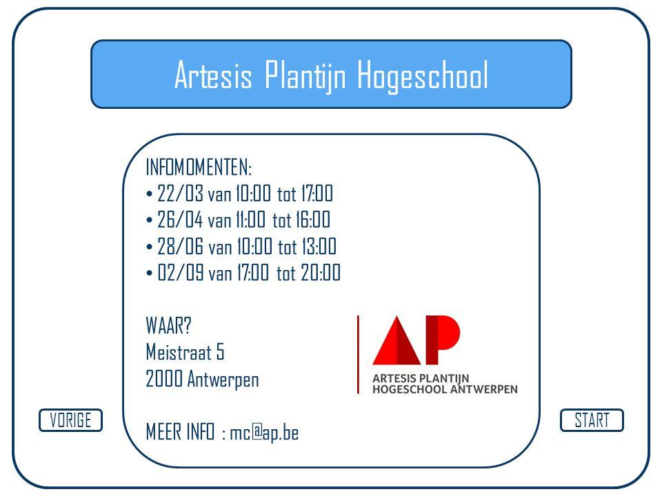 Artesis Plantijn Hogeschool INFOMOMENTEN: 22/03 van 10:00 tot 17:00 26/04 van 11:00 tot 16:00 28/06 van 10:00 tot 13:00 02/09 van 17:00 tot 20:00 WAAR