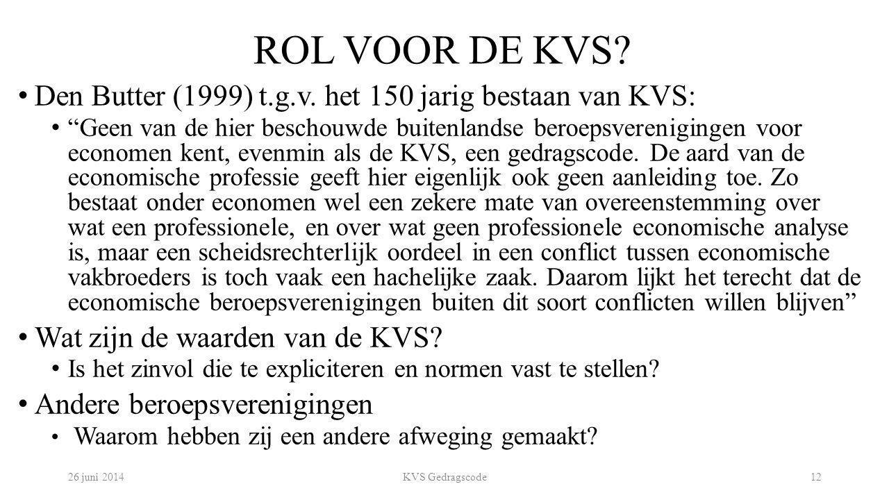 """ROL VOOR DE KVS? Den Butter (1999) t.g.v. het 150 jarig bestaan van KVS: """"Geen van de hier beschouwde buitenlandse beroepsverenigingen voor economen k"""