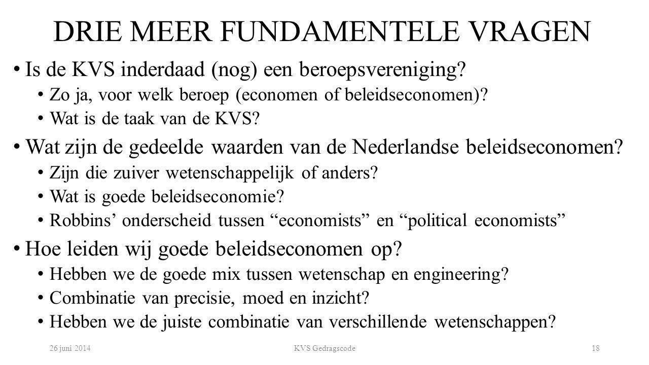 DRIE MEER FUNDAMENTELE VRAGEN Is de KVS inderdaad (nog) een beroepsvereniging? Zo ja, voor welk beroep (economen of beleidseconomen)? Wat is de taak v
