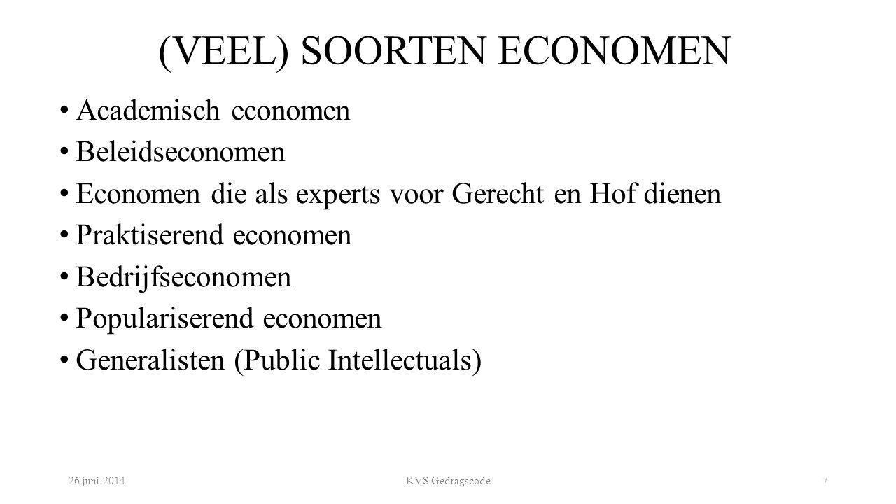 (VEEL) SOORTEN ECONOMEN Academisch economen Beleidseconomen Economen die als experts voor Gerecht en Hof dienen Praktiserend economen Bedrijfseconomen