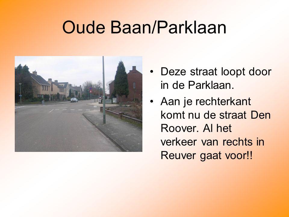 Oude Baan/Parklaan Deze straat loopt door in de Parklaan.