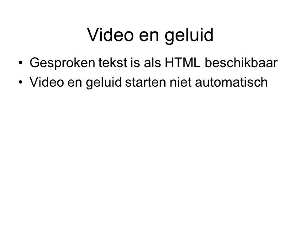 Video en geluid Gesproken tekst is als HTML beschikbaar Video en geluid starten niet automatisch