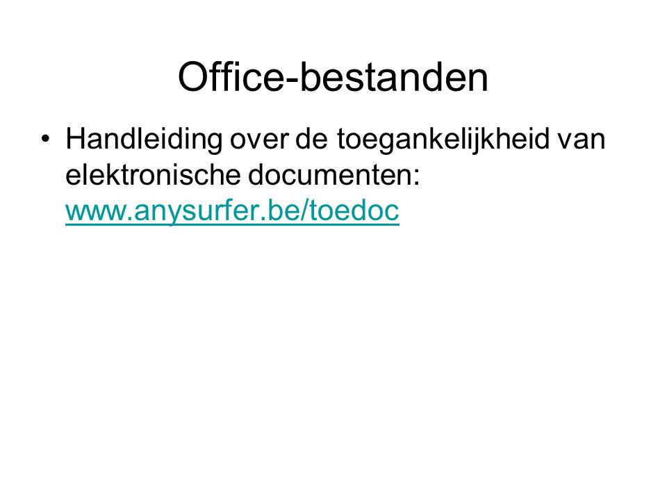 Office-bestanden Handleiding over de toegankelijkheid van elektronische documenten: www.anysurfer.be/toedoc www.anysurfer.be/toedoc