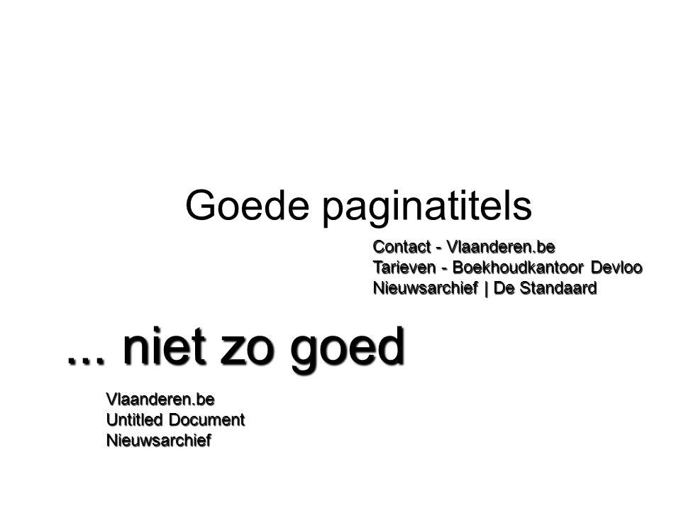 Goede paginatitels Contact - Vlaanderen.be Tarieven - Boekhoudkantoor Devloo Nieuwsarchief | De Standaard... niet zo goed Vlaanderen.be Untitled Docum