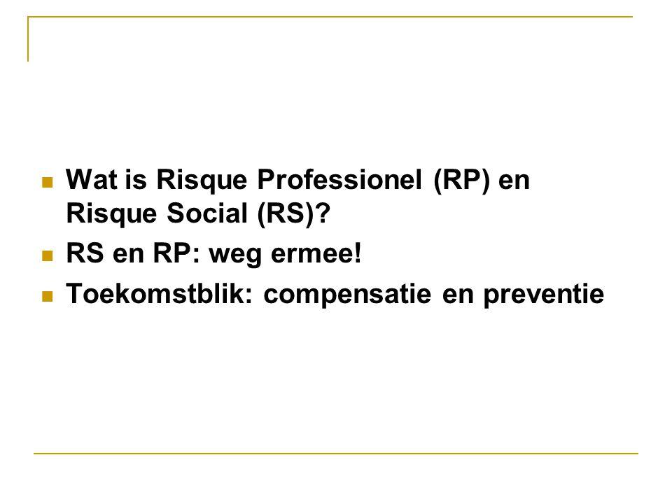 Risque Professionel (RP)- Risque Social(RS) Risque Social (RS) Het ontstaan van ziekte en arbeidsongeschiktheid wordt beschouwd als een sociaal risico, dat inherent is aan de productiemethode en dat door ons allen (de gemeenschap) gedragen wordt.