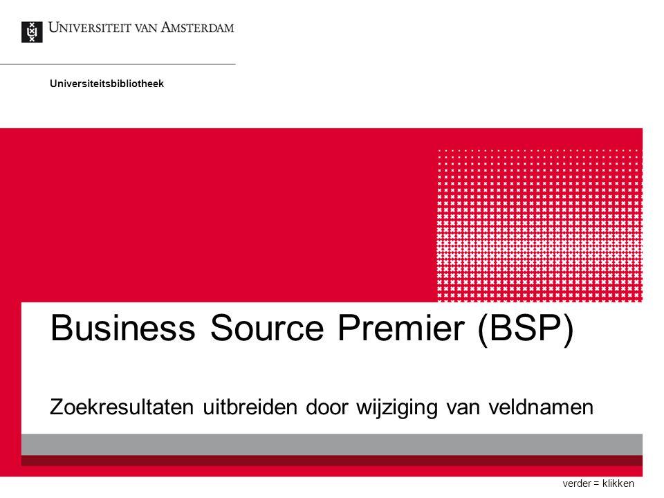 Business Source Premier (BSP) Zoekresultaten uitbreiden door wijziging van veldnamen Universiteitsbibliotheek verder = klikken