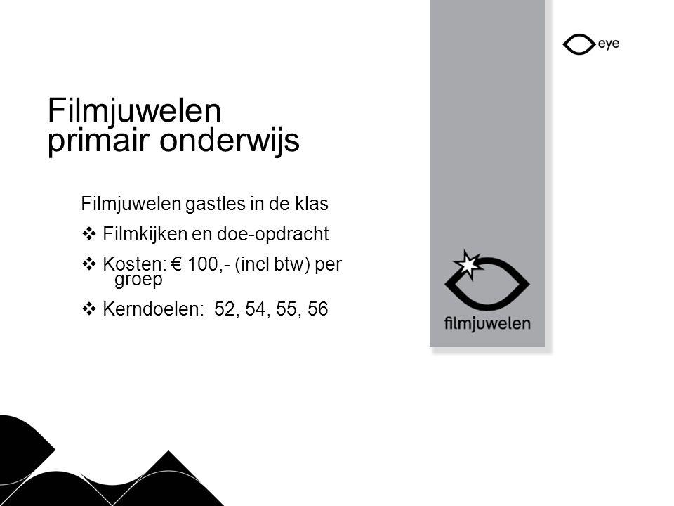 Filmjuwelen primair onderwijs Filmjuwelen gastles in de klas  Filmkijken en doe-opdracht  Kosten: € 100,- (incl btw) per groep  Kerndoelen: 52, 54, 55, 56
