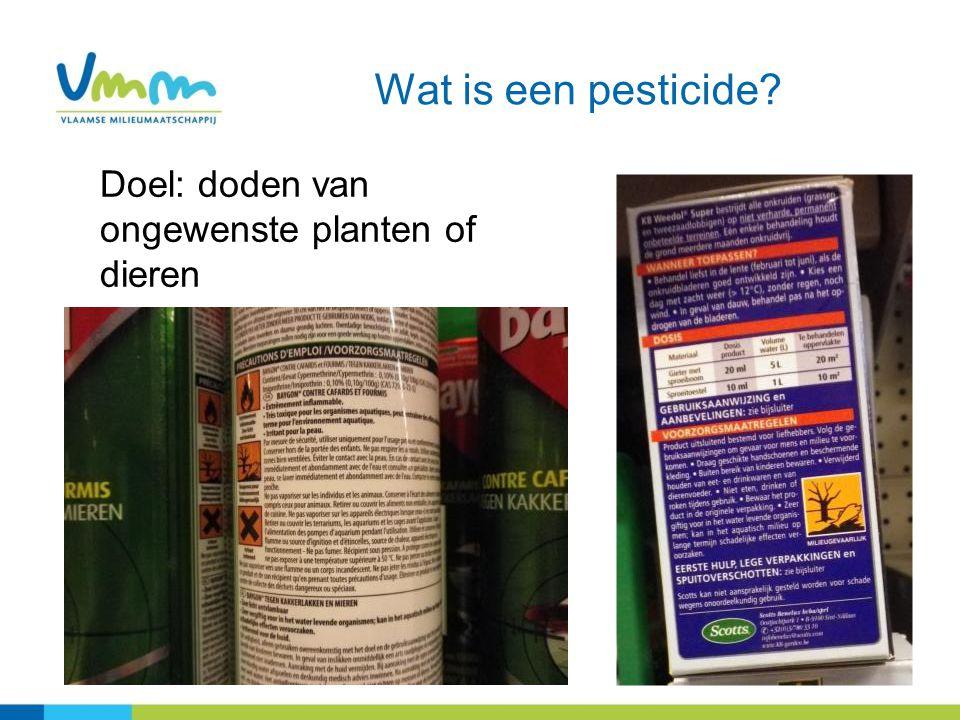 Wat is een pesticide Doel: doden van ongewenste planten of dieren 3