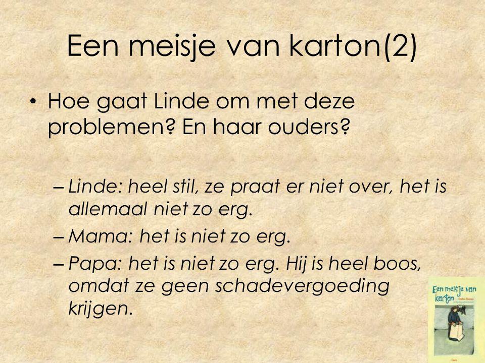 Een meisje van karton(2) Hoe gaat Linde om met deze problemen.