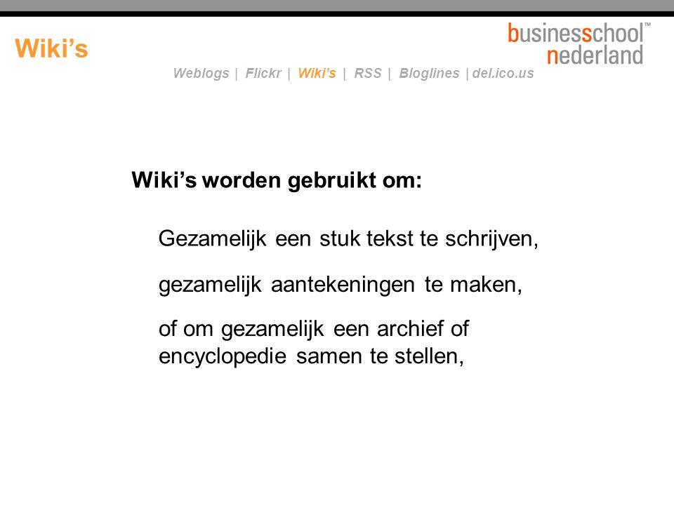 Wiki's worden gebruikt om: Wiki's Gezamelijk een stuk tekst te schrijven, of om gezamelijk een archief of encyclopedie samen te stellen, gezamelijk aa