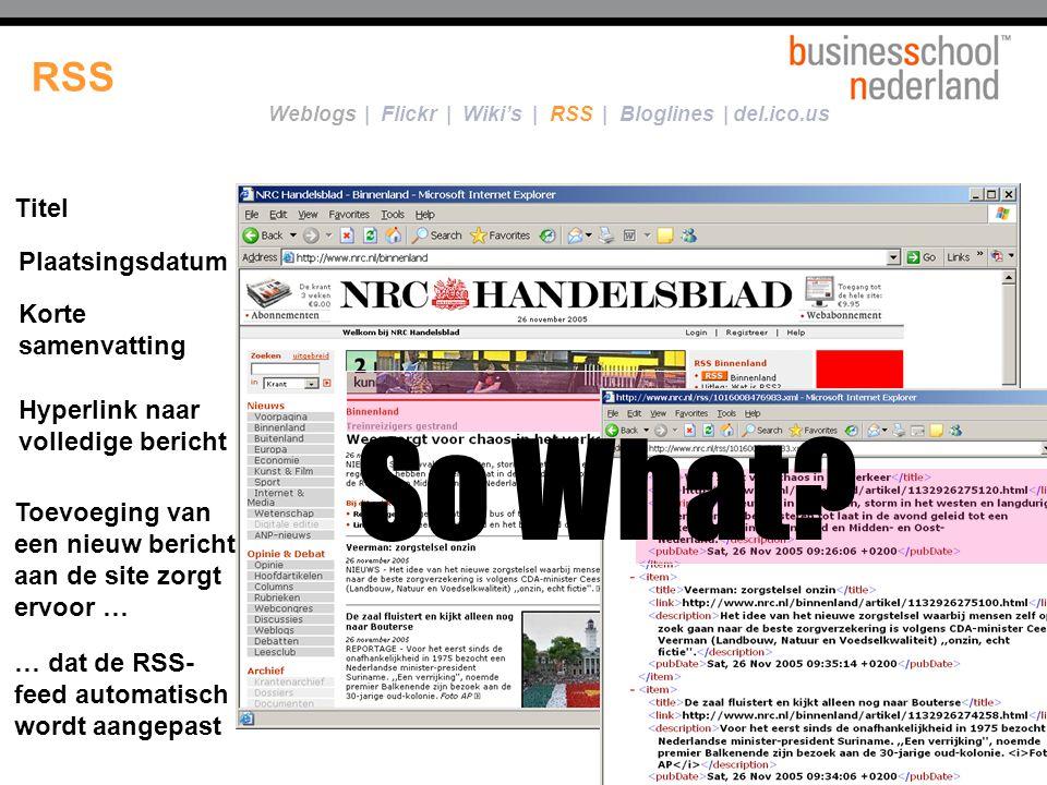 Voorbeeld… Een RSS-feed...... is een xml-bestand met korte informatie over de berichten die op een website staan RSS Titel Plaatsingsdatum Korte samen