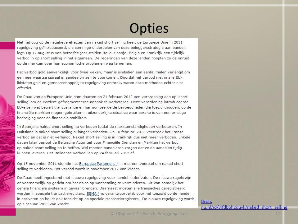 Opties http://www.europa- © Uitgeverij De Boeck Beleggingsleer Bron: nu.nl/id/vifdbbh2duyk/naked_short_selling 11