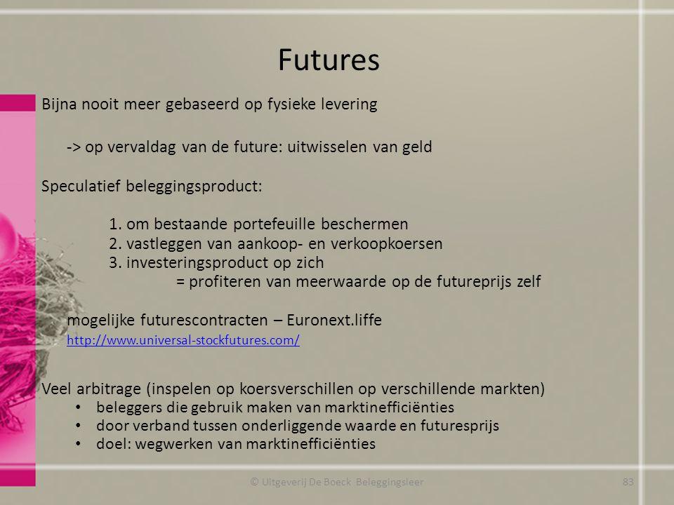 Bijna nooit meer gebaseerd op fysieke levering -> op vervaldag van de future: uitwisselen van geld Speculatief beleggingsproduct: 1.