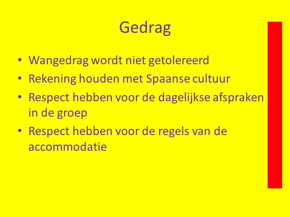 Gedrag Wangedrag wordt niet getolereerd Rekening houden met Spaanse cultuur Respect hebben voor de dagelijkse afspraken in de groep Respect hebben voor de regels van de accommodatie