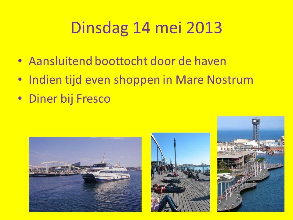 Dinsdag 14 mei 2013 Aansluitend boottocht door de haven Indien tijd even shoppen in Mare Nostrum Diner bij Fresco