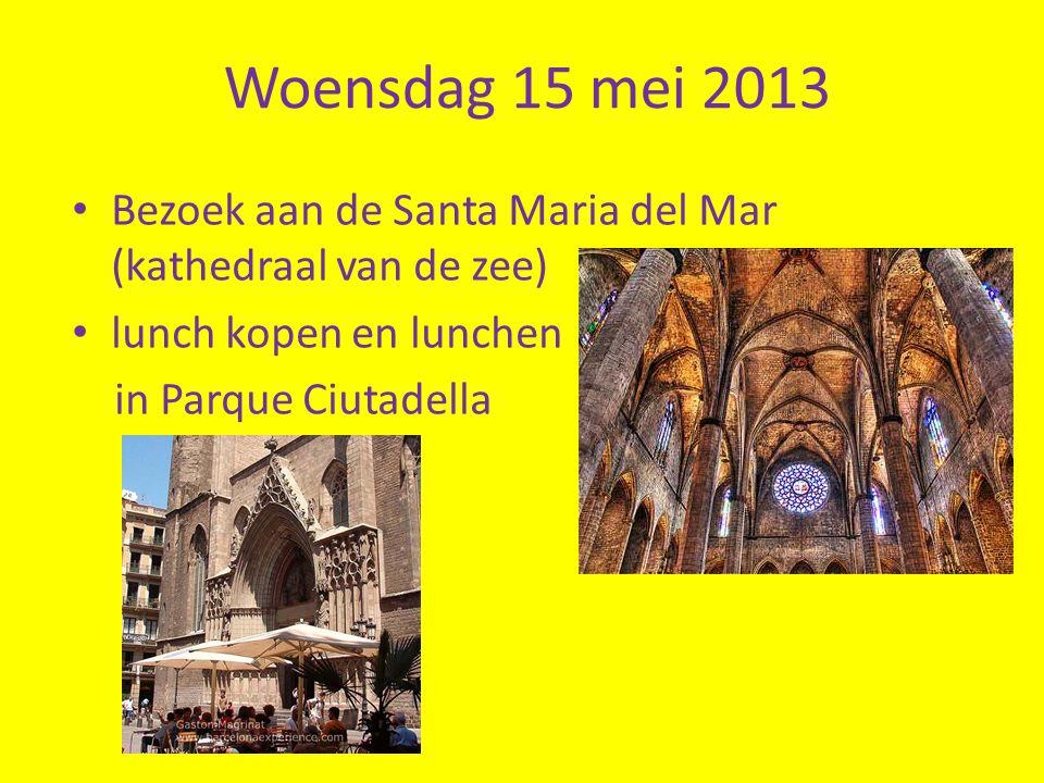 Woensdag 15 mei 2013 Bezoek aan de Santa Maria del Mar (kathedraal van de zee) lunch kopen en lunchen in Parque Ciutadella