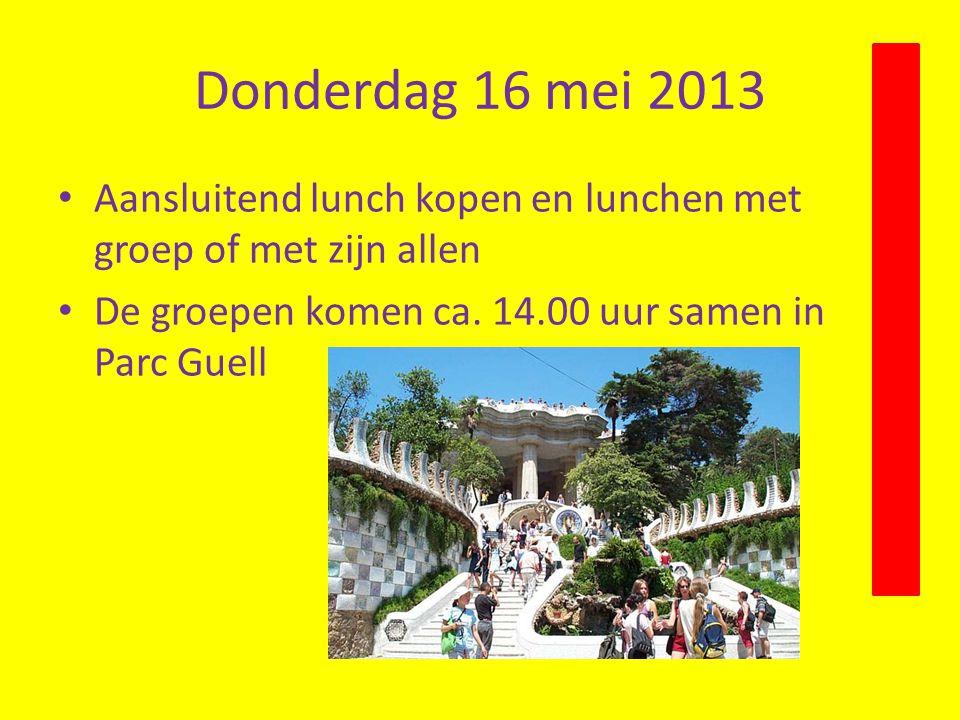 Donderdag 16 mei 2013 Aansluitend lunch kopen en lunchen met groep of met zijn allen De groepen komen ca.