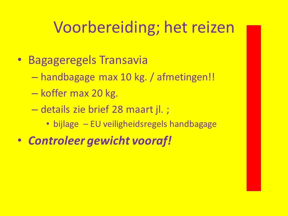Voorbereiding; het reizen Bagageregels Transavia – handbagage max 10 kg.