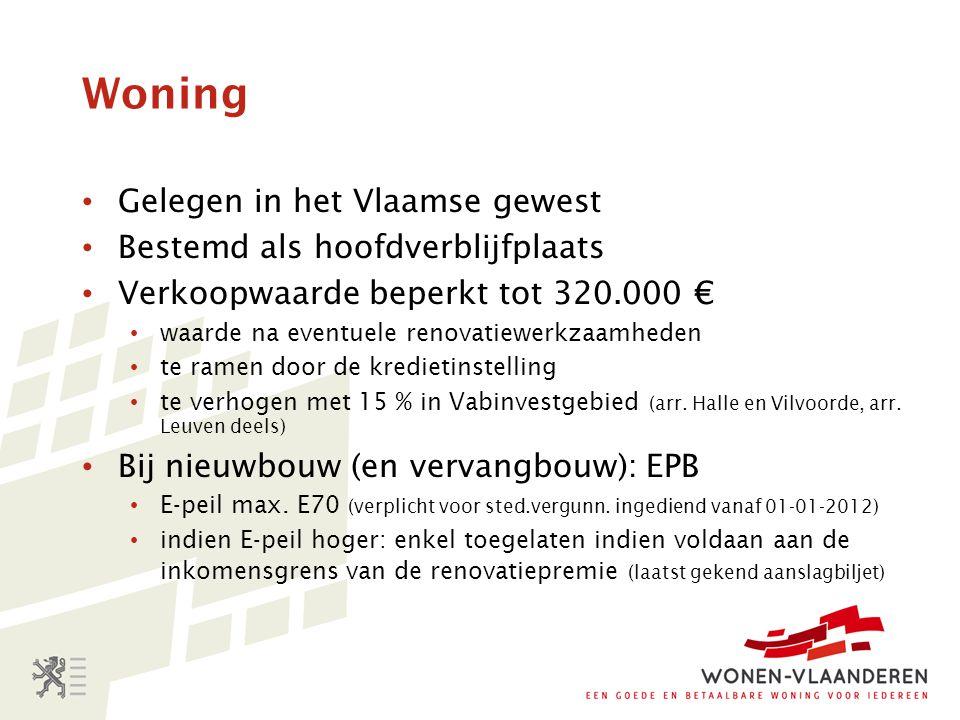 Woning Gelegen in het Vlaamse gewest Bestemd als hoofdverblijfplaats Verkoopwaarde beperkt tot 320.000 € waarde na eventuele renovatiewerkzaamheden te ramen door de kredietinstelling te verhogen met 15 % in Vabinvestgebied (arr.