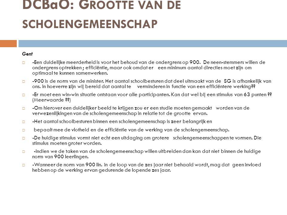 DCBaO: G ROOTTE VAN DE SCHOLENGEMEENSCHAP Gent  -Een duidelijke meerderheid is voor het behoud van de ondergrens op 900. De neen-stemmers willen de o