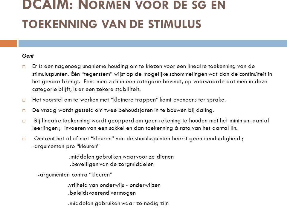 DCAIM: N ORMEN VOOR DE SG EN TOEKENNING VAN DE STIMULUS Gent  Er is een nagenoeg unanieme houding om te kiezen voor een lineaire toekenning van de stimuluspunten.