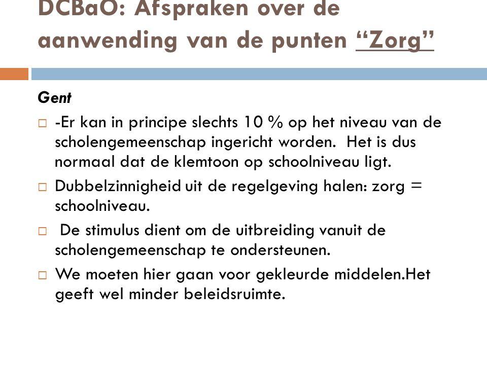 DCBaO: Afspraken over de aanwending van de punten Zorg Gent  -Er kan in principe slechts 10 % op het niveau van de scholengemeenschap ingericht worden.