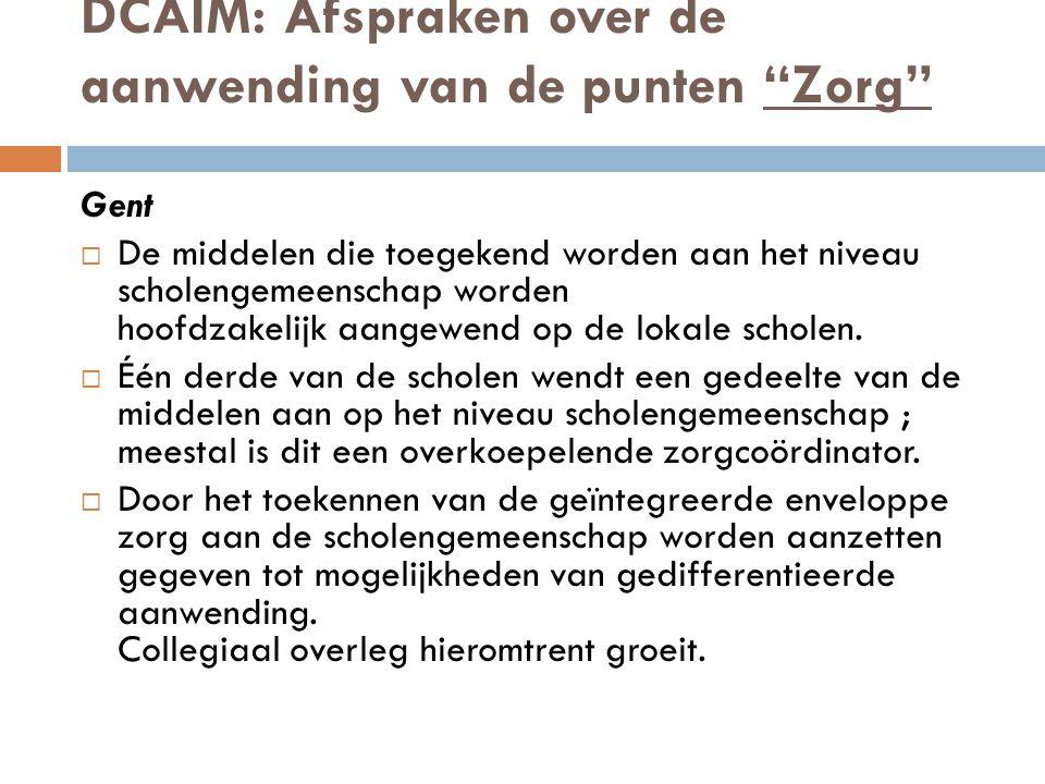 DCAIM: Afspraken over de aanwending van de punten Zorg Gent  De middelen die toegekend worden aan het niveau scholengemeenschap worden hoofdzakelijk aangewend op de lokale scholen.