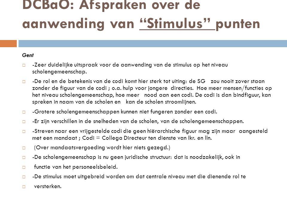 DCBaO: Afspraken over de aanwending van Stimulus punten Gent  -Zeer duidelijke uitspraak voor de aanwending van de stimulus op het niveau scholengemeenschap.