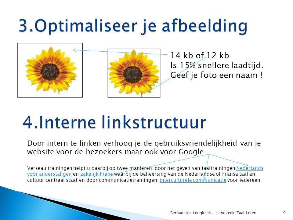 Bernadette Lengkeek – Lengkeek Taal Leren 9 14 kb of 12 kb Is 15% snellere laadtijd.