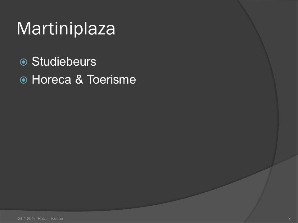 Martiniplaza  Studiebeurs  Horeca & Toerisme 24-1-2012 Ruben Koster9