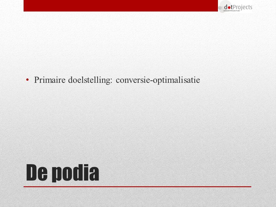 Primaire doelstelling: conversie-optimalisatie De podia