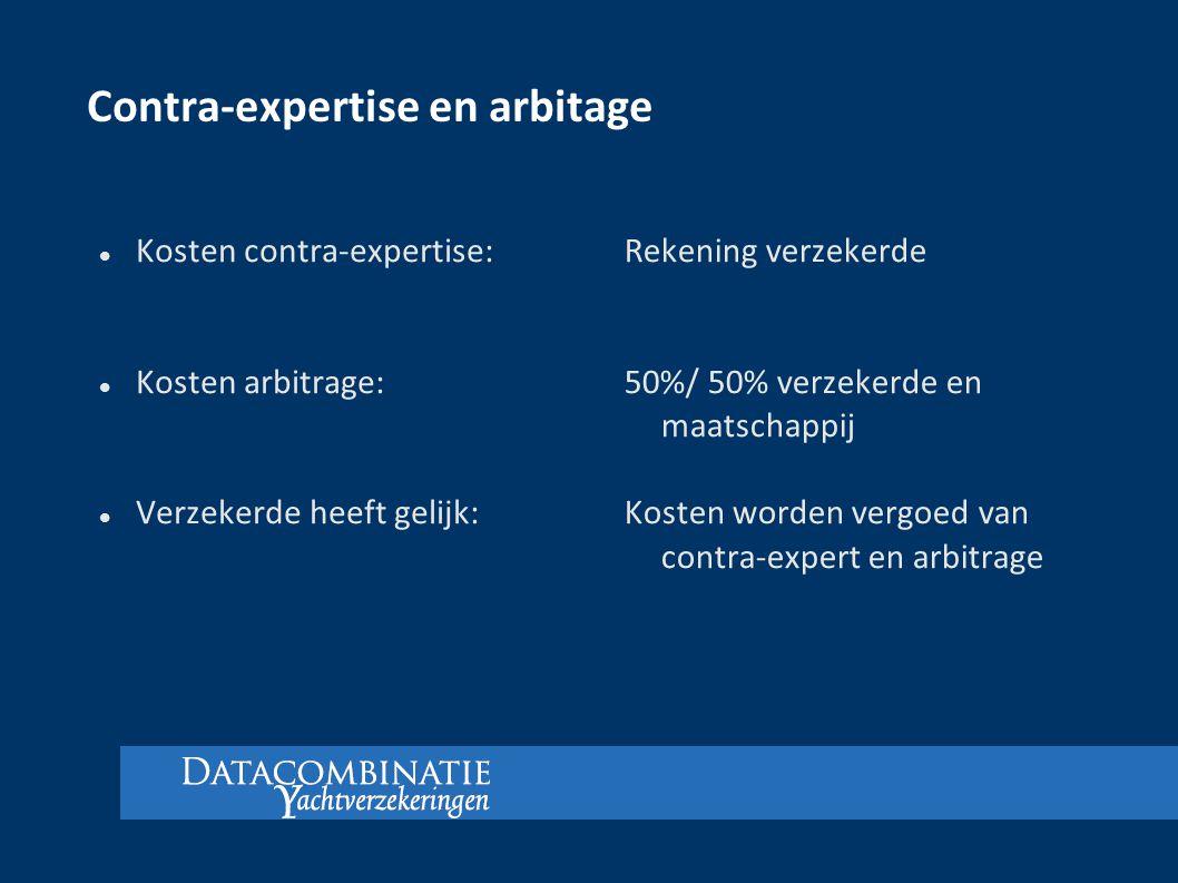Contra-expertise en arbitage Kosten contra-expertise: Kosten arbitrage: Verzekerde heeft gelijk: Rekening verzekerde 50%/ 50% verzekerde en maatschapp