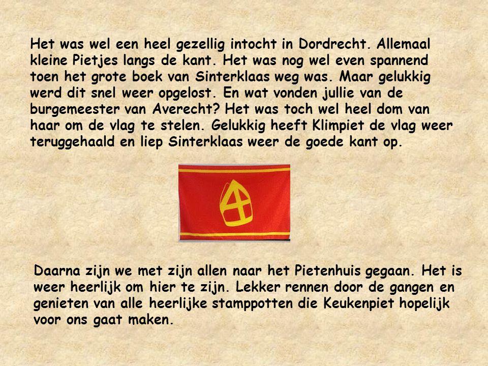 Het was wel een heel gezellig intocht in Dordrecht.