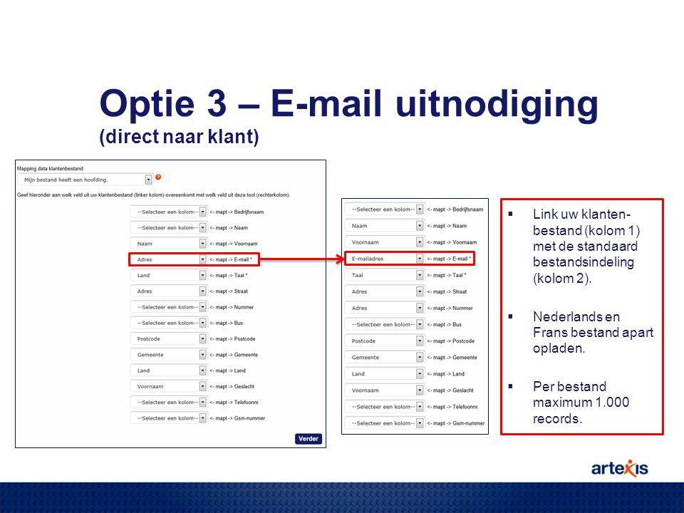  Link uw klanten- bestand (kolom 1) met de standaard bestandsindeling (kolom 2).