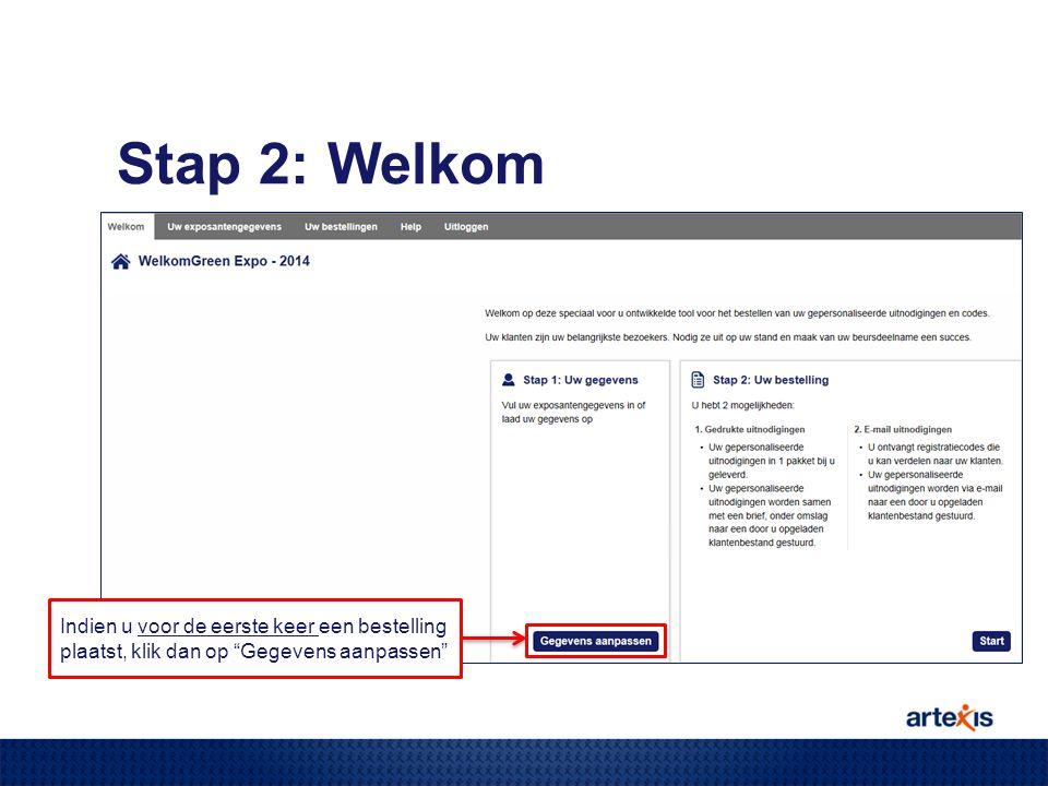 Stap 2: Welkom Indien u voor de eerste keer een bestelling plaatst, klik dan op Gegevens aanpassen