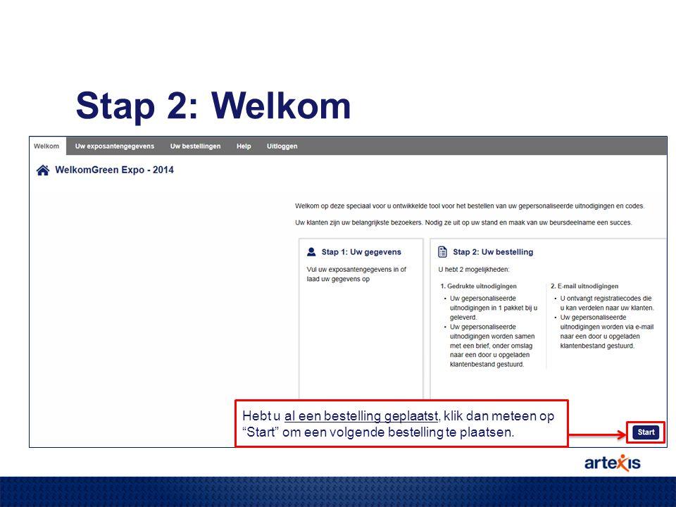 Stap 2: Welkom Hebt u al een bestelling geplaatst, klik dan meteen op Start om een volgende bestelling te plaatsen.