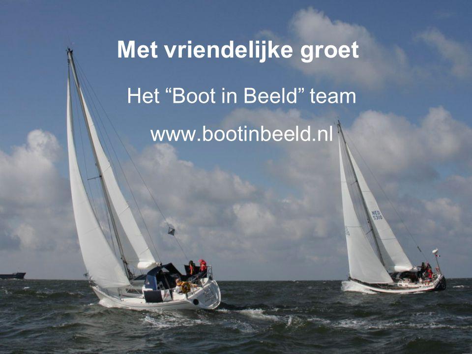 Met vriendelijke groet Het Boot in Beeld team www.bootinbeeld.nl