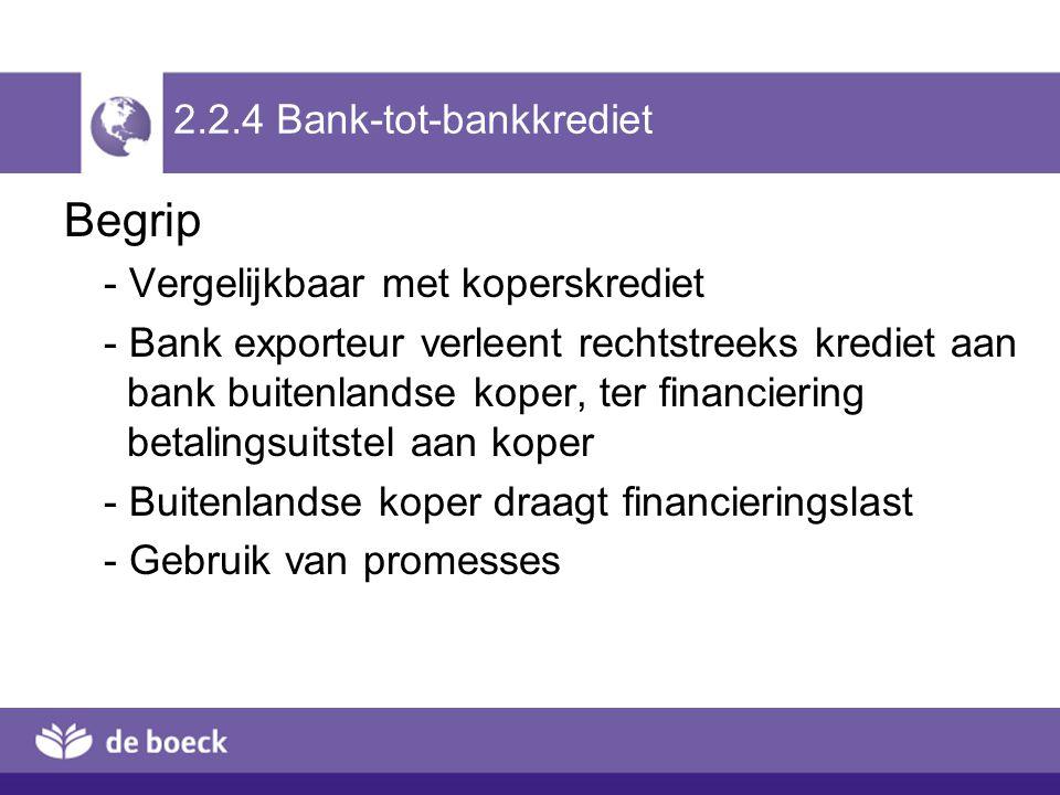 Begrip - Vergelijkbaar met koperskrediet - Bank exporteur verleent rechtstreeks krediet aan bank buitenlandse koper, ter financiering betalingsuitstel