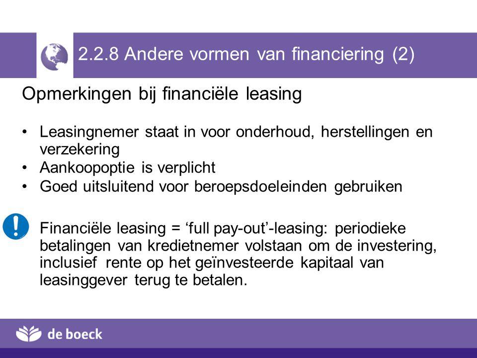 2.2.8 Andere vormen van financiering (2) Opmerkingen bij financiële leasing Leasingnemer staat in voor onderhoud, herstellingen en verzekering Aankoop