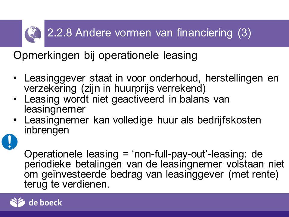 2.2.8 Andere vormen van financiering (3) Opmerkingen bij operationele leasing Leasinggever staat in voor onderhoud, herstellingen en verzekering (zijn